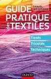 Daniel Weidmann - Guide pratique des textiles - Tissés, tricotés, techniques.