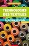 Daniel Weidmann - Technologies des textiles - 3e éd. - De la fibre à l'article.