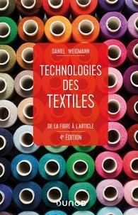 Daniel Weidmann - Technologies des textiles - 4e éd. - De la fibre à l'article.