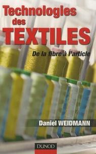 Daniel Weidmann - Technologies des textiles - De la fibre à l'article.