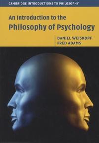 Daniel Weiskopf et Fred Adams - An Introduction to the Philosophy of Psychology.
