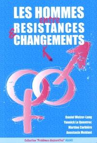 Daniel Welzer-Lang et Yannick Le Quentrec - Les hommes entre résistances et changements.
