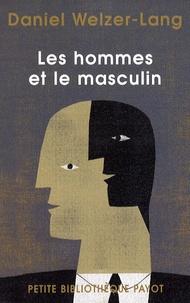 Daniel Welzer-Lang - Les hommes et le masculin.
