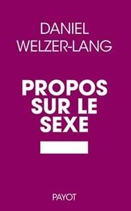 Daniel Welzer-Lang - Propos sur le sexe.
