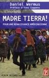 Daniel Wermus - Madre Tierra ! - Pour une renaissance amérindienne.