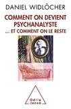 Daniel Widlöcher - Comment on devient psychanalyste... et comment on le reste.