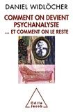 Daniel Widlöcher - Comment on devient psychanalyste - . et comment on le reste.