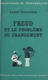 Daniel Widlöcher et  CNRS - Freud et le problème du changement.