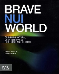 Brave NUI World - Designing natural user interfaces for touch and gesture.pdf