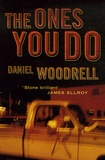 Daniel Woodrell - The Ones You Do.