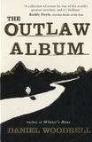 Daniel Woodrell - The Outlaw Album.