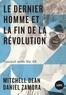 Daniel Zamora et Mitchell Dean - Le dernier homme et la fin de la Révolution - Foucault après Mai 68.