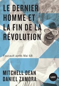 Livres et magazines à télécharger Le dernier homme et la fin de la Révolution  - Foucault après Mai 68 (Litterature Francaise) par Daniel Zamora, Mitchell Dean