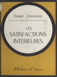Daniel Zehnacker - Les satisfactions intérieures.