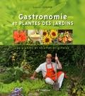 Daniel Zenner - Gastronomie et plantes des jardins - 50 plantes et recettes originales.