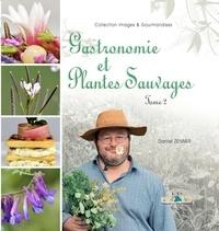 Daniel Zenner - Gastronomie et plantes sauvages - Tome 2.