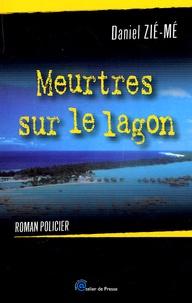 Daniel Zié-Mé - Meurtres sur le lagon.