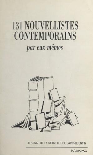 131 nouvellistes contemporains par eux-mêmes