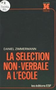 Daniel Zimmermann - La Sélection non-verbale à l'école.