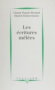 Daniel Zimmermann et Claude Pujade-Renaud - Les écritures mêlées - Chronique d'un couple d'écrivains.