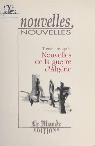Trente ans après : Nouvelles de la guerre d'Algérie
