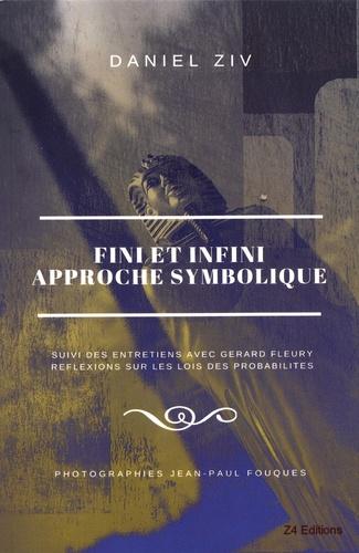 Fini et infini : approche symbolique suivi de Réflexions sur les lois des probabilités
