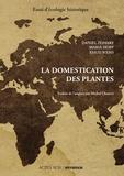 Daniel Zohary et Maria Hopf - La domestication des plantes - Origine et diffusion des plantes domestiquées en Asie du Sud-Ouest, en Europe et dans le Bassin méditerranéen.