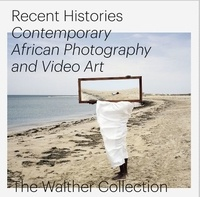 Deedr.fr Recent histories - Contemporary african photography and video art. The Walther Collection Image