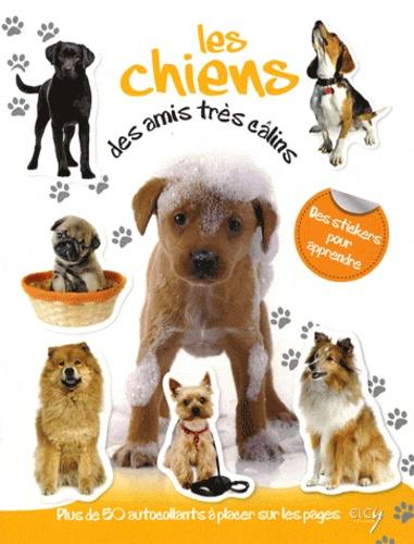 Daniela Capparotto - Les chiens, des amis très câlins - Avec plein d'autocollants en couleurs.