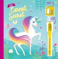 Daniela Dogliani - Mon carnet secret Licornes - Avec un cadenas à code et un stylo à encre invisible et lumière magique.