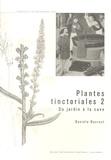 Danièla Ducrest - Plantes tinctoriales - Tome 2, Du jardin à la cuve.