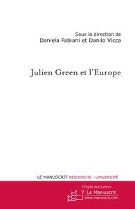 Daniela Fabiani et Danilo Vicca - Julien Green et l'Europe.