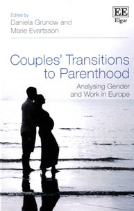 Daniela Grunow et Marie Evertsson - Couples' Transitions to Parenthood - Analysing Gender and Work in Europe.