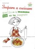 Daniela Guaiti - Impara a cucinare quello che la mamma non ti ha insegnato.