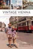 Daniela Horvath et Michael Martinek - Vintage Vienna - Die Bilder unserer Kindheit / When we were young.