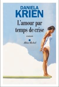Daniela Krien - L'amour par temps de crise.