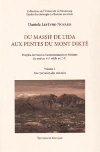 Daniela Lefèvre-Novaro - Du massif de l'Ida aux pentes du mont Diktè - Peuples, territoires et communautés en Messara du XIIIe au VIIe siècle avant J-C, 2 volumes.