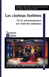 Daniela Merolla et Kamal Naït-Zerrad - Les cinémas berbères - De la méconnaissance aux festivals nationaux.
