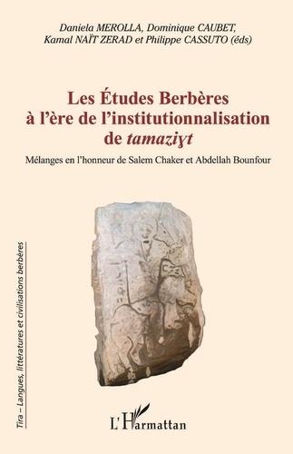 Daniela Merolla et Dominique Caubet - Les études berbères à l'ère de l'institutionnalisation de tamaziyt - Mélanges en l'honneur de Salem Chaker et Abdellah Bounfour.