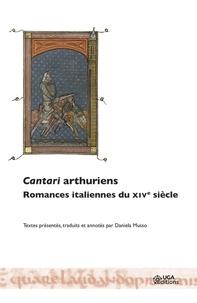 Daniela Musso - Cantari arthuriens - Romances italiennes du XIVe siècle.