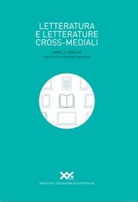 Daniela Tonolini - Letteratura e letterature cross-mediali.
