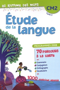 Danièle Abad et Emmanuelle Lormel - Au rythme des mots Etude de la langue CM2 - Programmes 2008.
