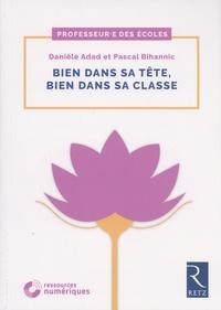 Danièle Adad et Pascal Bihannic - Bien dans sa tête, bien dans sa classe. 1 DVD