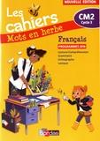 Danièle Adad - Français CM2 Les cahiers Mots en herbe.