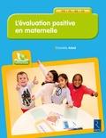 Danièle Adad - L'évaluation positive en maternelle - TPS, PS, MS, GS. 1 Cédérom
