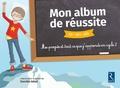 Danièle Adad - Mon album de réussite CP CE1 CE2 - Mes progrès et tout ce que je sais faire en cycle 2.