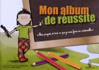 Danièle Adad et Michael Trubert - Mon album de réussite - Mes progrès et tout ce que je sais faire en maternelle.