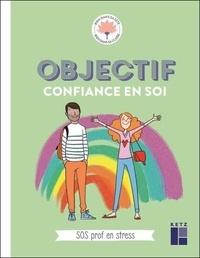 Danièle Adad et Pascal Bihannic - Objectif confiance en soi - SOS prof en stress.