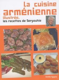 Danièle Agopian - La cuisine arménienne illustrée - Les recettes de Serpouhie.