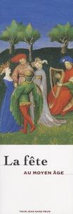Danièle Alexandre-Bidon et Perrine Mane - La fête au Moyen Age.